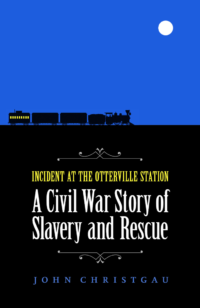 incident-at-the-otterville-station-book-cover-john-christgau